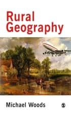 Rural Geography ebook by Dr Michael Woods