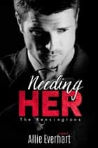 Needing Her ebook by Allie Everhart