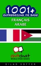 1001+ Expressions de Base Français - Arabe ebook by Gilad Soffer