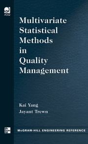 Multivariate Statistical Methods in Quality Management ebook by Kai Yang,Jayant Trewn