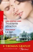 Troublante attraction - Le lien du destin - Comme au premier jour... - (promotion) ebook by Linda Winstead Jones, Tessa Radley, Lilian Darcy