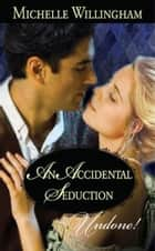 An Accidental Seduction (Mills & Boon Modern) ebook by