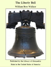The Liberty Bell ebook by William Ross Wallace