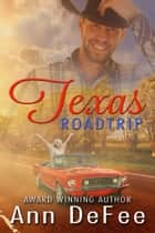 Texas Road Trip ebook by Ann DeFee