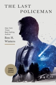 The Last Policeman: A Novel - A Novel ebook by Ben Winters