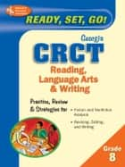 Georgia CRCT Grade 8 - Reading and English Language Arts ebook by J. Brice,Dana Passananti