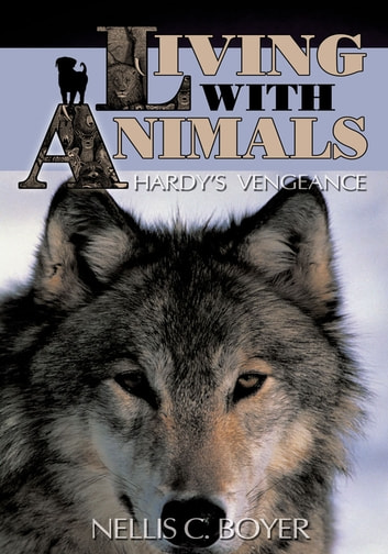 Living with Animals - Hardy's Vengeance ebook by Nellis C. Boyer