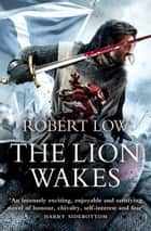 The Lion Wakes (The Kingdom Series) ebook by Robert Low