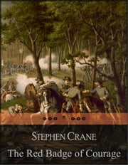The Red Badge of Courage ebook by Stephen Crane