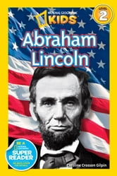 National Geographic Readers: Abraham Lincoln ebook by Caroline Crosson Gilpin