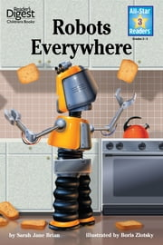 Robots Everywhere (Reader's Digest) (All-Star Readers) ebook by Sarah Jane Brian,Boris Zlotsky