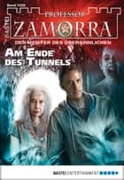 Professor Zamorra - Folge 1025 - Am Ende des Tunnels ebook by Adrian Doyle