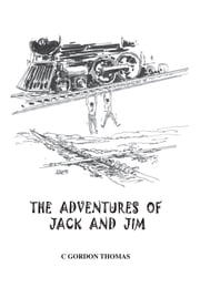 THE ADVENTURES OF JACK AND JIM ebook by C GORDON THOMAS