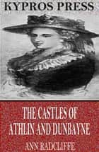 The Castles of Athlin and Dunbayne ebook by Ann Radcliffe