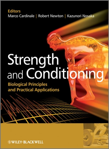Strength and Conditioning - Biological Principles and Practical Applications ebook by