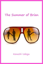 The Summer of Brian ebook by Kenechi Udogu