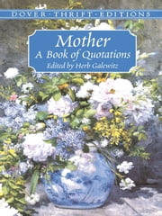 Mother - A Book of Quotations ebook by Herb Galewitz