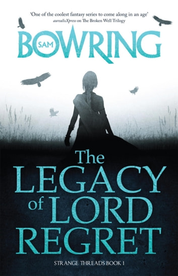 The Legacy of Lord Regret ebook by Sam Bowring