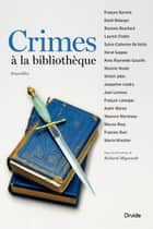 Crimes à la bibliothèque ebook by François Barcelo, David Bélanger, Roxanne Bouchard,...
