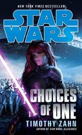 Choices of One: Star Wars ebook by Timothy Zahn