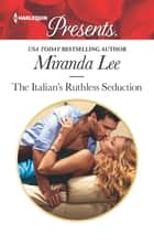 The Italian's Ruthless Seduction eBook by Miranda Lee