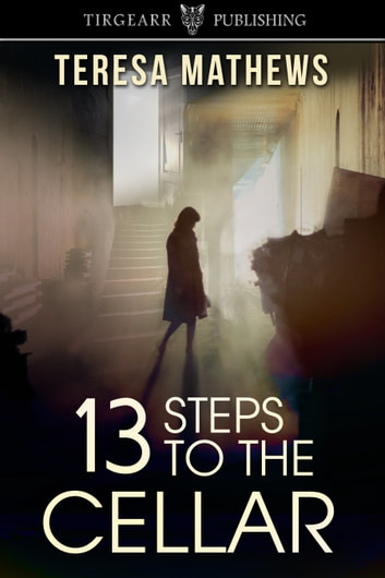 13 Steps to the Cellar ebook by Teresa Mathews