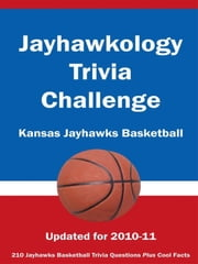 Jayhawkology Trivia Challenge: Kansas Jayhawks Basketball ebook by Kick The Ball