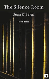 The Silence Room ebook by Sean O'Brien