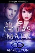 Cecilia's Mate ebook by April Zyon