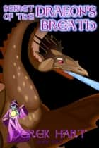 Secret of the Dragon's Breath ebook by Derek Hart
