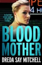 Blood Mother - Flesh and Blood Series Book Two ebook by Dreda Say Mitchell