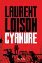 Cyanure ebook by Laurent Loison