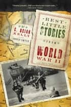Best Little Stories from World War II ebook by C. Brian Kelly