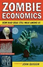 Zombie Economics ebook by John Quiggin