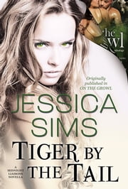 Tiger by the Tail - A Midnight Liaisons Novella ebook by Jessica Sims