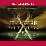 The Rose and the Thorn audiobook by Michael J. Sullivan