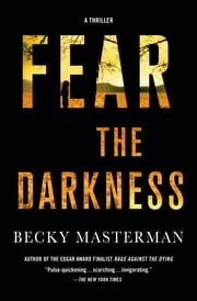 Fear the Darkness - A Thriller ebook by Becky Masterman