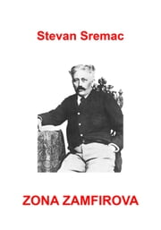 Zona Zamfirova - Serbian edition ebook by Stevan Sremac