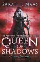 Queen of Shadows ebook by Ms Sarah J. Maas
