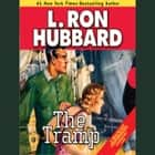 The Tramp audiobook by L. Ron Hubbard