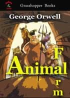 Animal Farm - BBC's 100 books you need to read before you die ebook by George Orwell