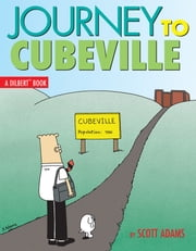 Journey to Cubeville - A Dilbert Book ebook by Scott Adams