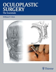 Oculoplastic Surgery - The Essentials ebook by William Pai-Dei Chen