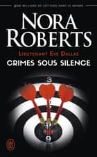 Lieutenant Eve Dallas (Tome 43) - Crimes sous silence ebook by Nora Roberts, Guillaume Le Pennec