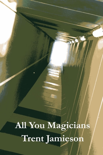 All You Magicians ebook by Trent Jamieson