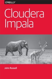 Cloudera Impala ebook by John Russell