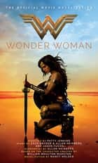 Wonder Woman: The Official Movie Novelization ebook by