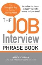 The Job Interview Phrase Book ebook by Nancy Schuman