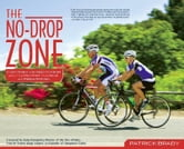 The No-Drop Zone - Everything You Need to Know about the Peloton, Your Gear, and Riding Strong ebook by Patrick Brady