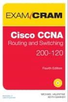 CCNA Routing and Switching 200-120 Exam Cram ebook by Michael Valentine,Keith Barker